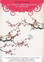 Gli insetti preferiscono le ortiche è un libro di Junichiro Tanizaki pubblicato da Elliot edizioni nella collana raggi nell'aprile 2016