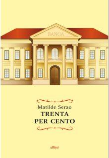 Trenta per ceno è un romanzo di Matilde Serao pubblicato da elliot nella collana raggi nel maggio 2017
