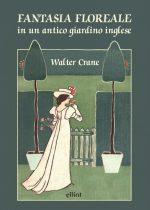 9788892760776 COVER Fantasia floreale in un antico giardino inglese (1)